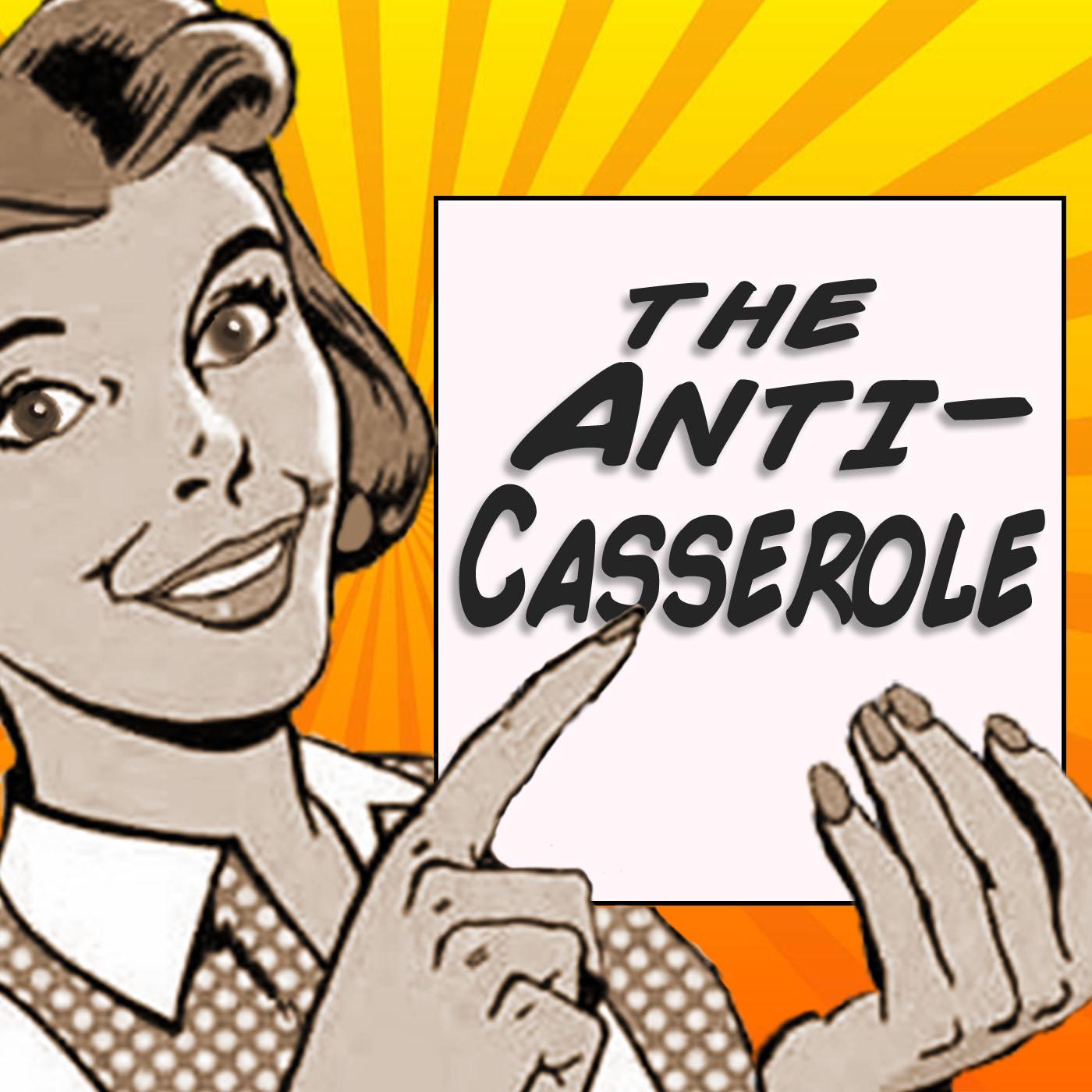 The Anti-Casserole